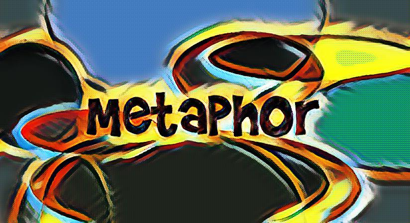 What's a metaphor?