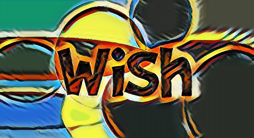 What is Wish?